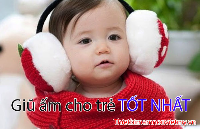 Top 10 Cach Giu Am Tot Nhat Cho Tre Em 1 2