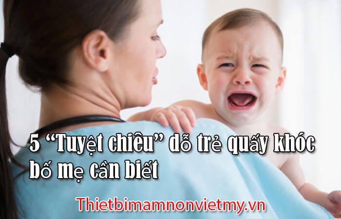 5 Tuyet Chieu Do Tre Quay Khoc Bo Me Can Biet 1