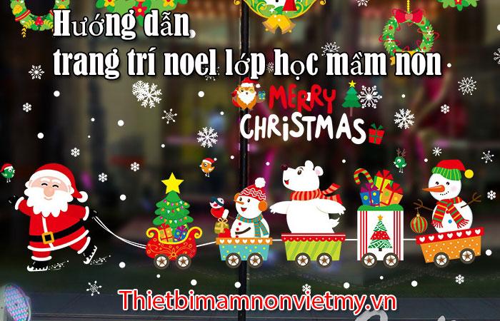 Huong Dan Trang Tri Noel Lop Hoc Mam Non Dep Nhat 1