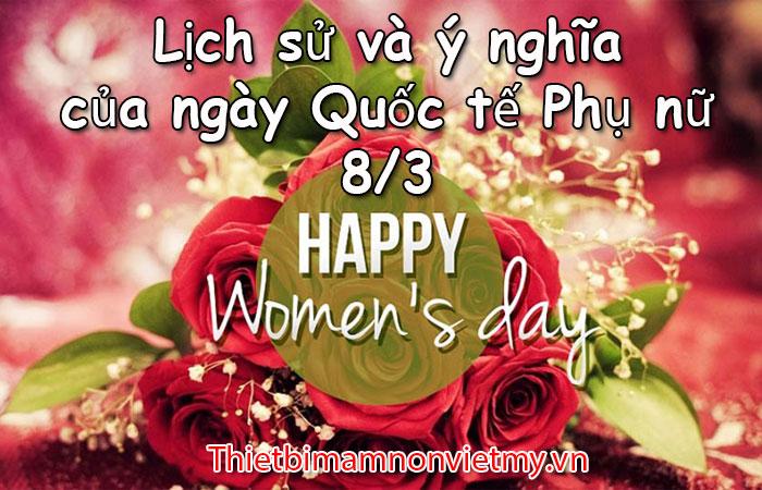 Lich Su Va Y Nghia Cua Ngay Quoc Te Phu Nu 8 3 1