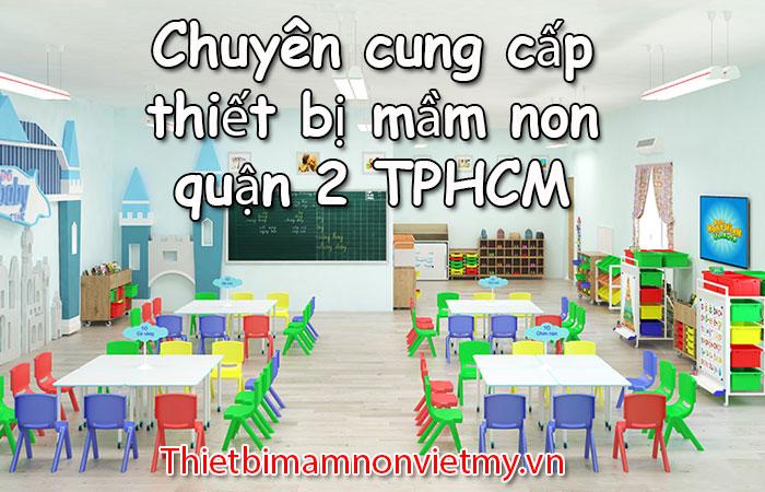 Chuyen Cung Cap Thiet Bi Mam Non Quan 2 Tphcm 1 2