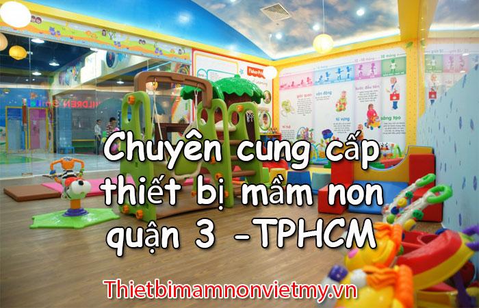 Chuyen Cung Cap Thiet Bi Mam Non Quan 3 Tphcm 1 2