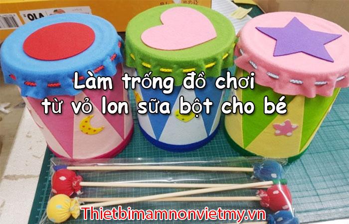 Lam Trong Do Choi Tu Vo Lon Sua Bot Cho Be 1