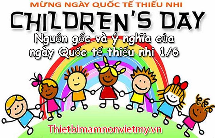 Nguon Goc Va Y Nghia Cua Ngay Quoc Te Thieu Nhi 1 6 1