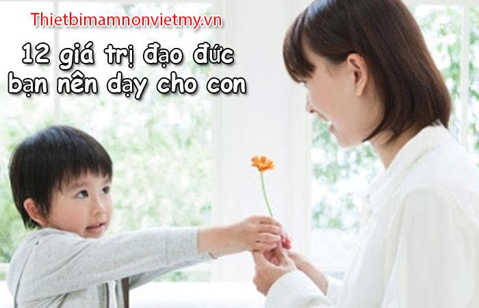 12 Gia Tri Dao Duc Ma Ban Nen Day Cho Con Tu Be 1