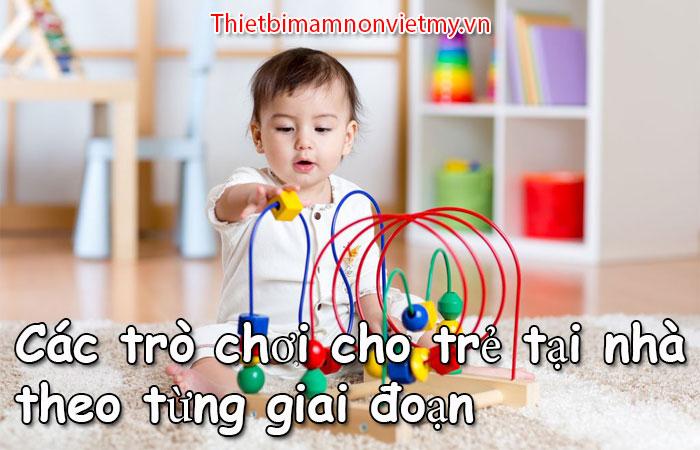 Cac Tro Choi Cho Tre Tai Nha Theo Tung Giai Doan 1