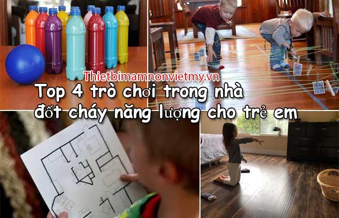 Top 4 Tro Choi Trong Nha Dot Chay Nang Luong Cho Tre Em A 2