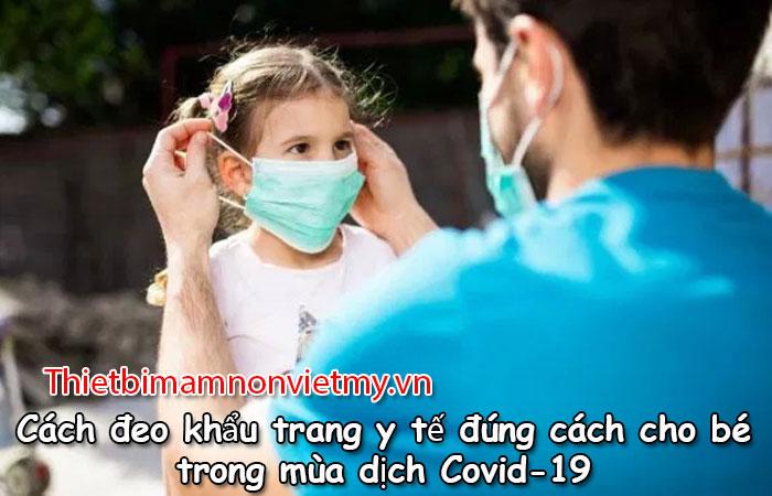 Cach Deo Khau Trang Y Te Dung Cach Cho Be Trong Mua Dich Covid 19 1