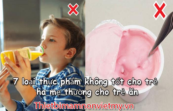 7 Loai Thuc Pham Khong Tot Cho Tre Cha Me Thuong Cho Tre An 1 2